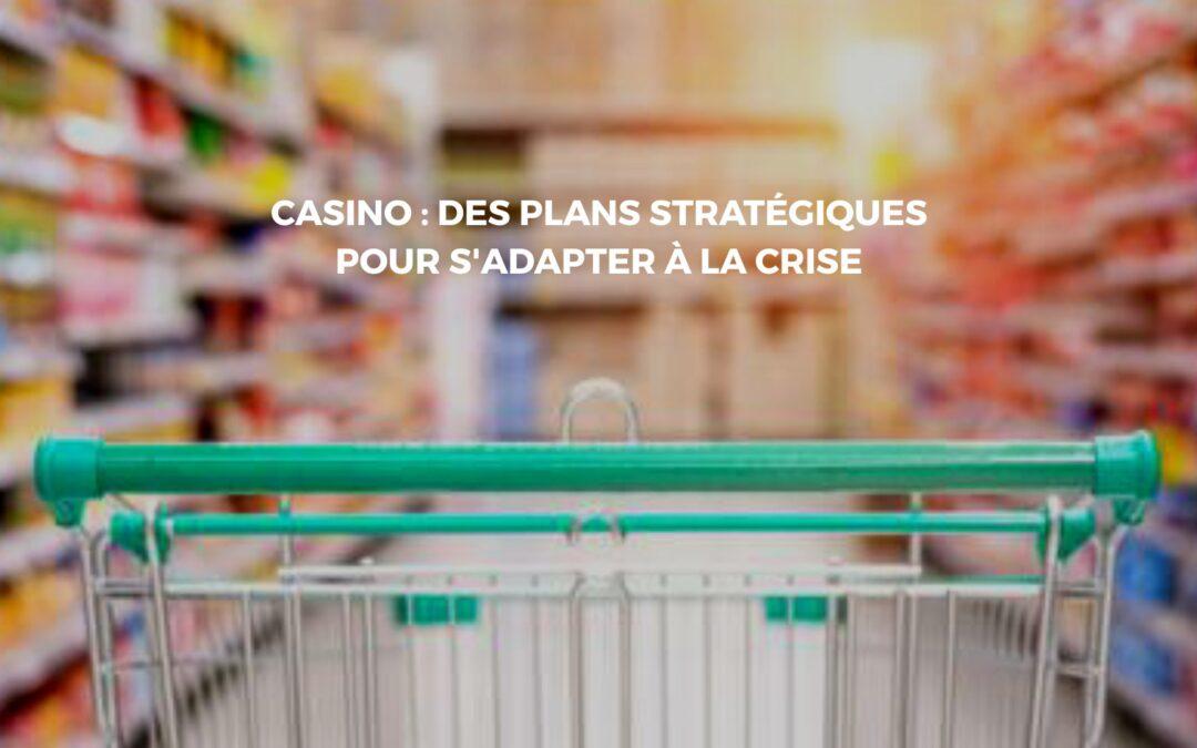 Groupe Casino : Un plan d'action solide pour croitre son CA