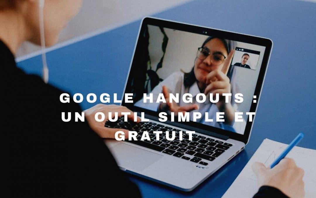 Hangouts, outil de visioconférence de Google