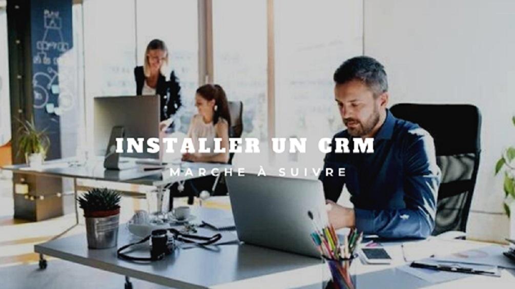 Installer un CRM dans son entreprise